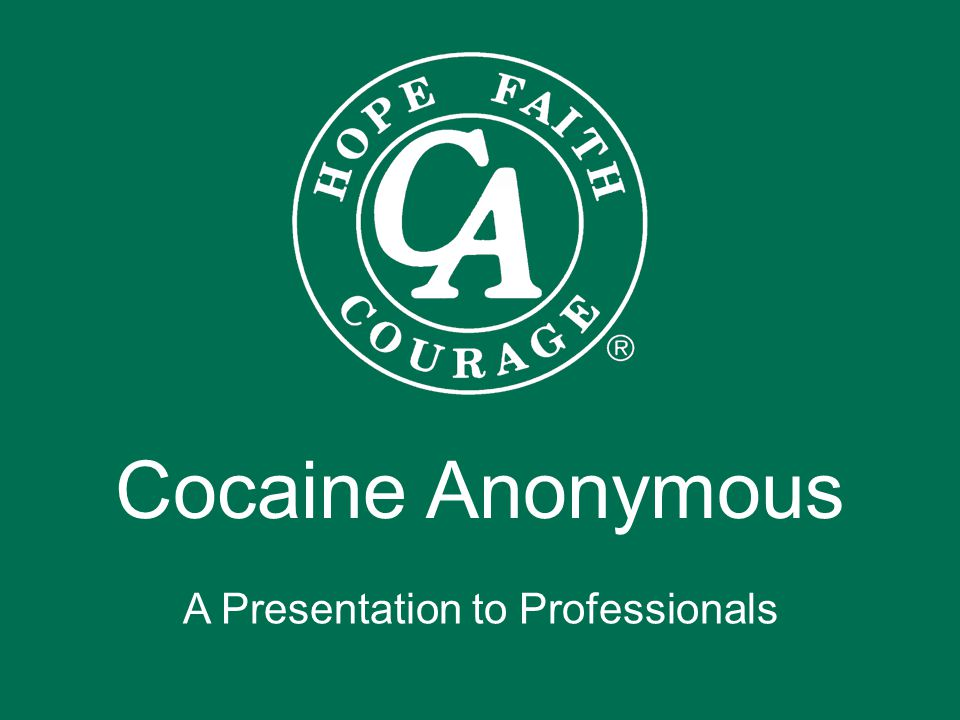 Abstinence & Recovery Cocaine Anonymous encourages its members to observe complete abstinence from all drugs, including alcohol It is our experience that complete and continuous abstinence from all drugs is the best foundation for recovery and personal growth The concept of reaching out to addicts in need is the basis of our spiritual program This is primarily achieved through regular meetings