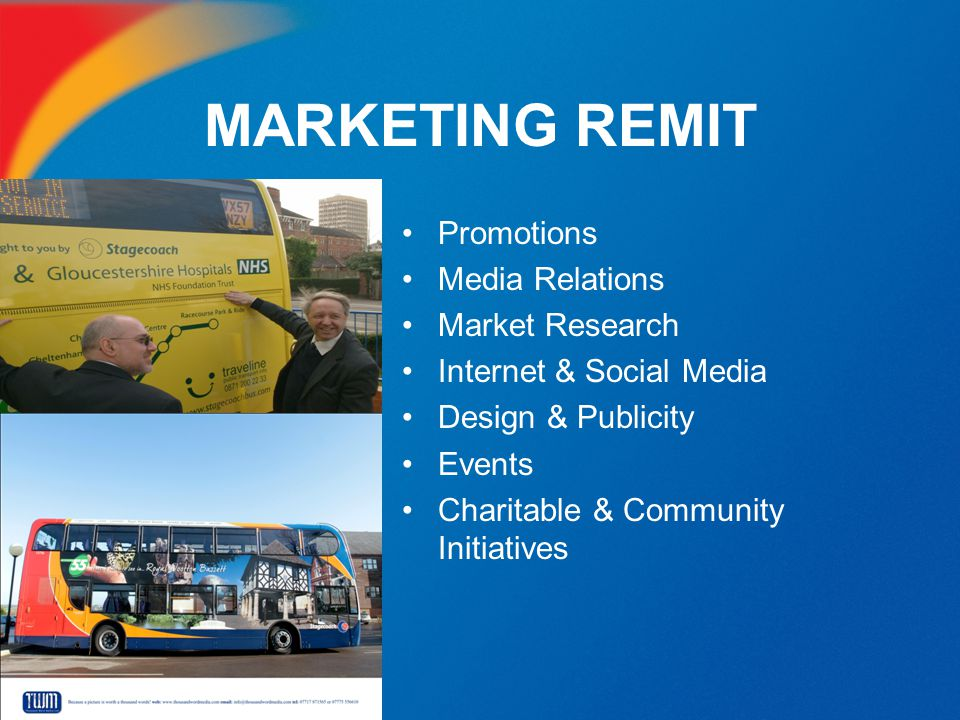 MARKETING REMIT Promotions Media Relations Market Research Internet & Social Media Design & Publicity Events Charitable & Community Initiatives