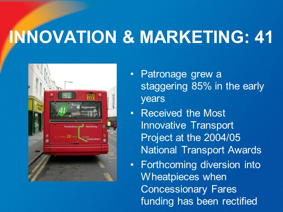 INNOVATION & MARKETING: 41 Patronage grew a staggering 85% in the early years Received the Most Innovative Transport Project at the 2004/05 National T