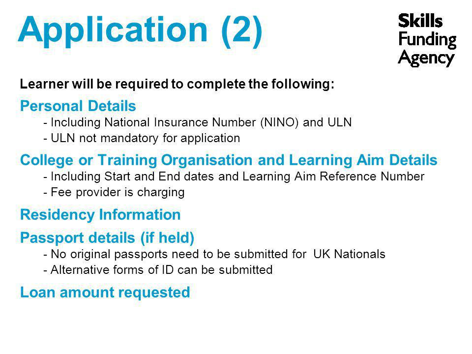Application (2) Learner will be required to complete the following: Personal Details - Including National Insurance Number (NINO) and ULN - ULN not ma
