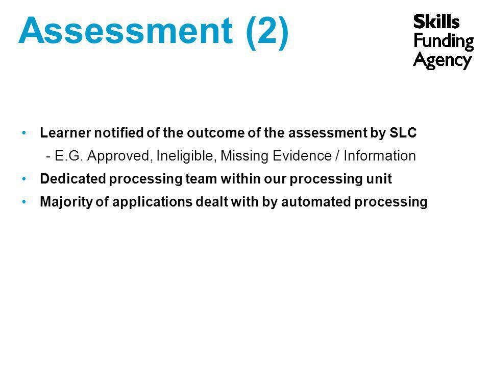 Assessment (2) Learner notified of the outcome of the assessment by SLC - E.G.