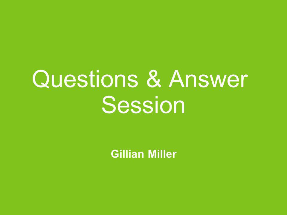 Questions & Answer Session Gillian Miller