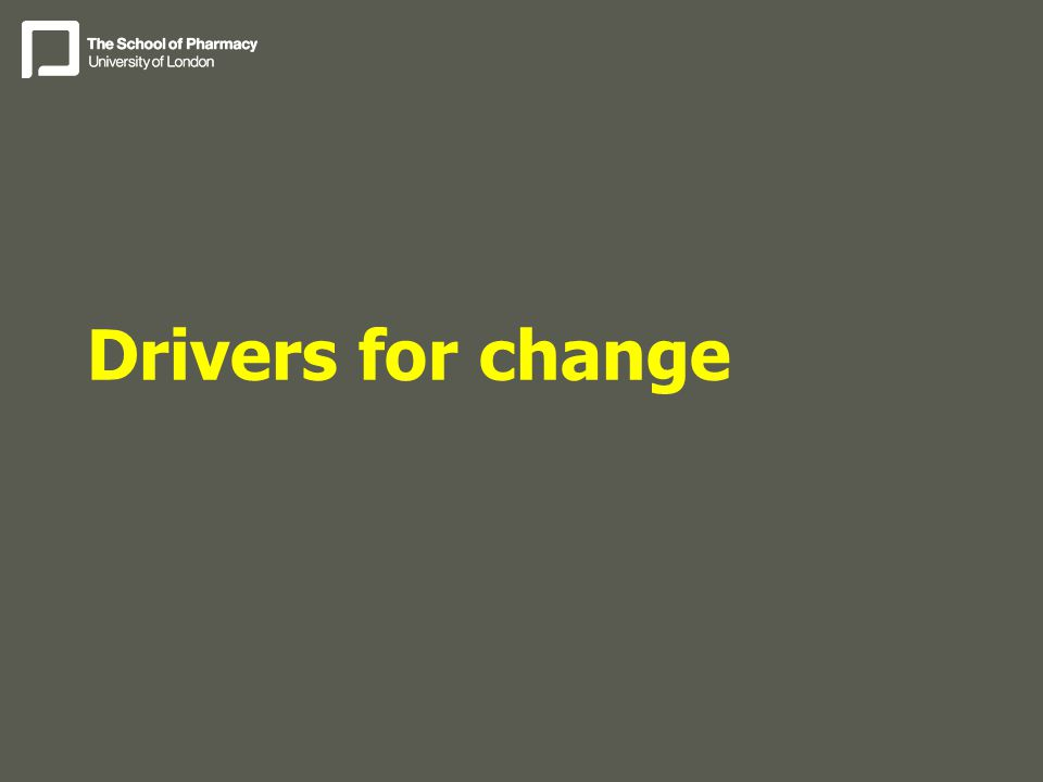 Drivers for change