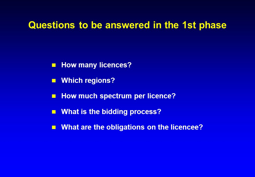 Questions to be answered in the 1st phase How many licences.
