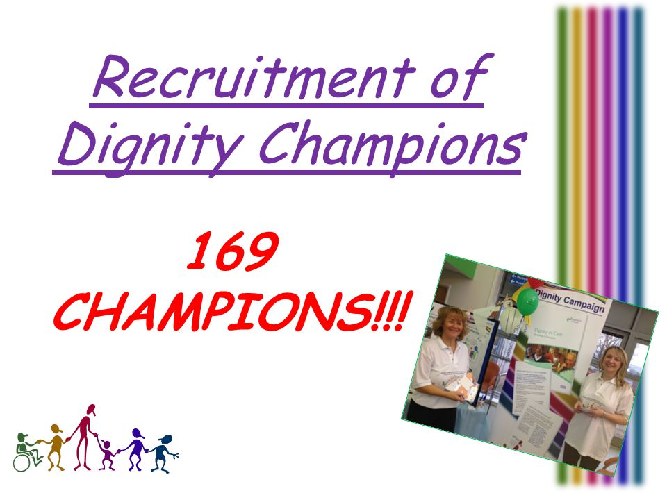 Recruitment of Dignity Champions 169 CHAMPIONS!!!