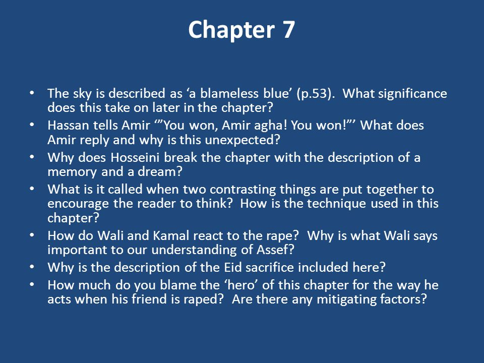 Chapter 7 The sky is described as 'a blameless blue' (p.53).