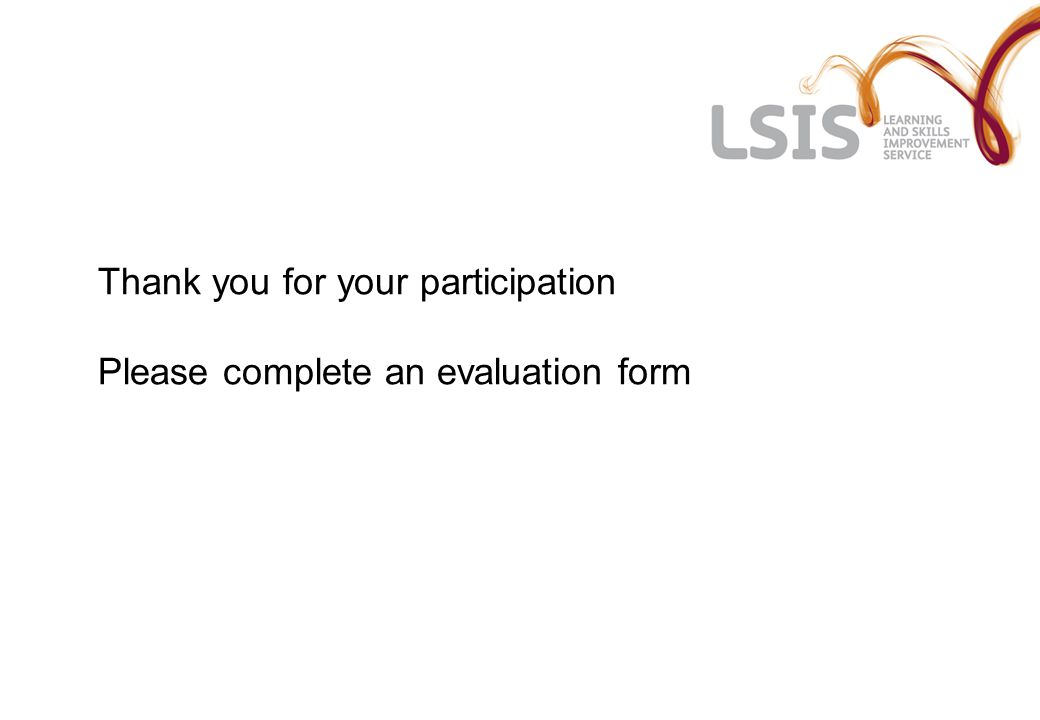Thank you for your participation Please complete an evaluation form