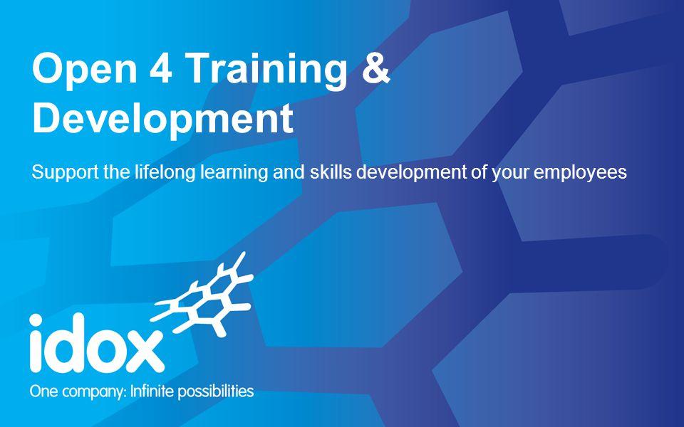 © Idox plc 2013 2 Welcome to the world of Open 4 Training & Development...