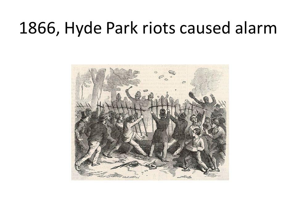 1866, Hyde Park riots caused alarm