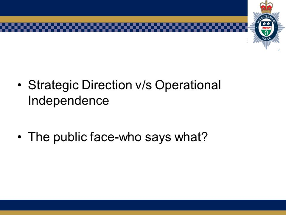 Strategic Direction v/s Operational Independence The public face-who says what