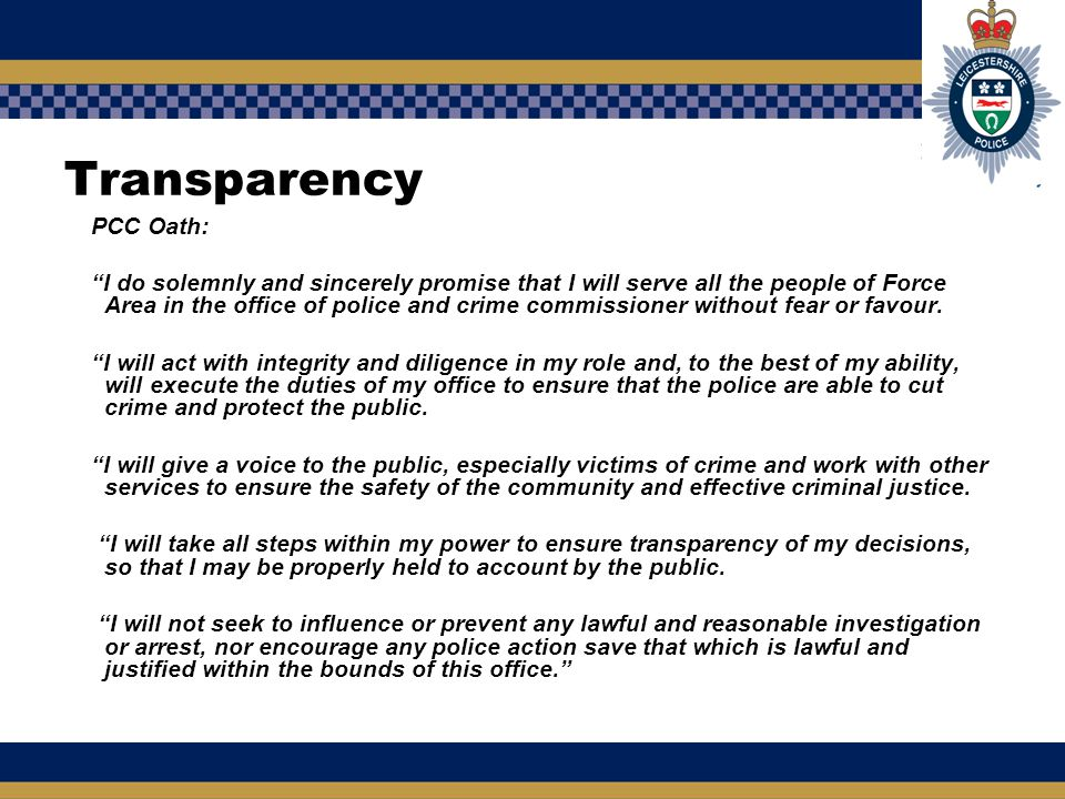 """Transparency PCC Oath: """"I do solemnly and sincerely promise that I will serve all the people of Force Area in the office of police and crime commissio"""