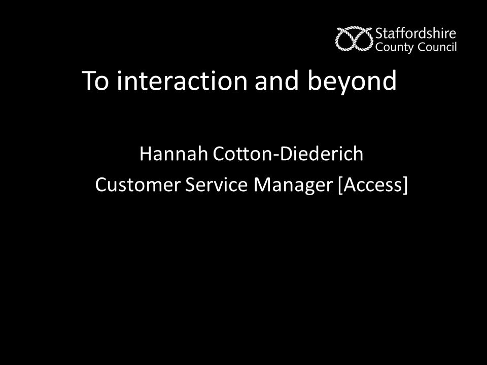 Hannah Cotton-Diederich Customer Service Manager [Access] To interaction and beyond