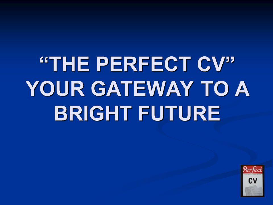 """""""THE PERFECT CV"""" YOUR GATEWAY TO A BRIGHT FUTURE"""