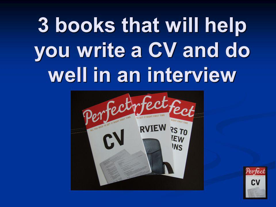 3 books that will help you write a CV and do well in an interview