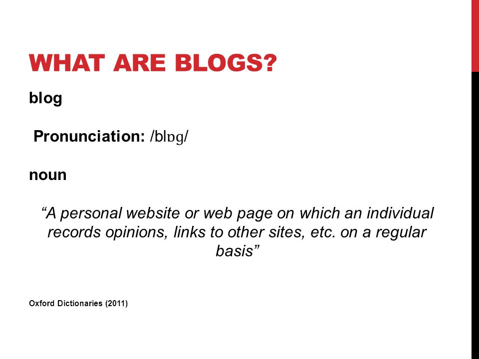 USE OF BLOGS IN EDUCATION  Learning Journals  Knowledge Logs  Portfolios  Collective Blogs  Assessment  Knowledge Sharing  Task Management Blogs  Information gathering  Social Interaction  Communication