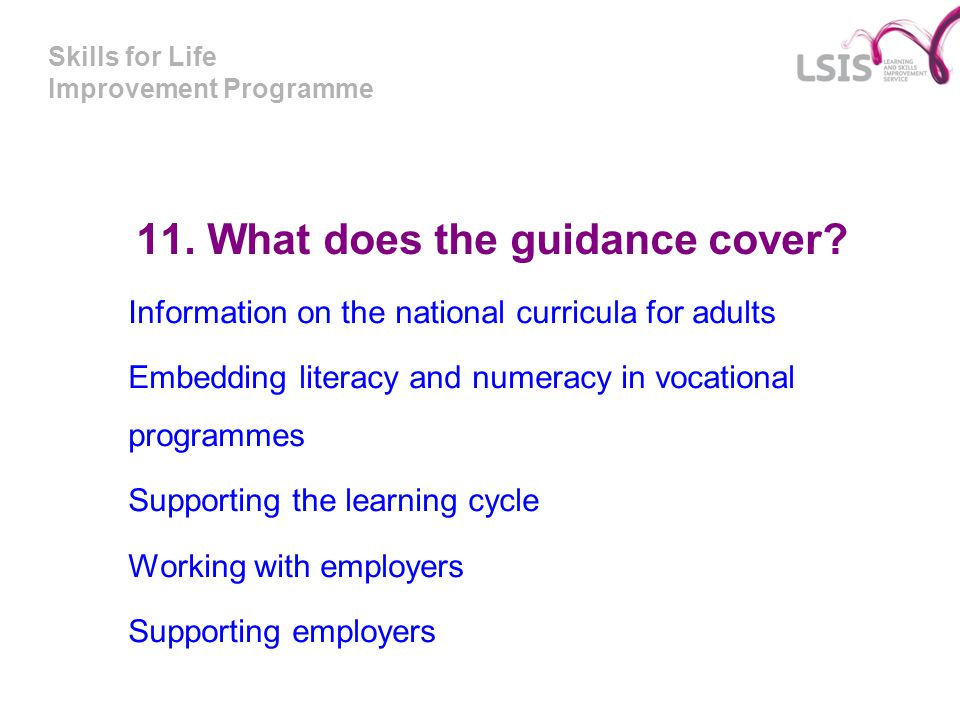 Skills for Life Improvement Programme 11.What does the guidance cover.