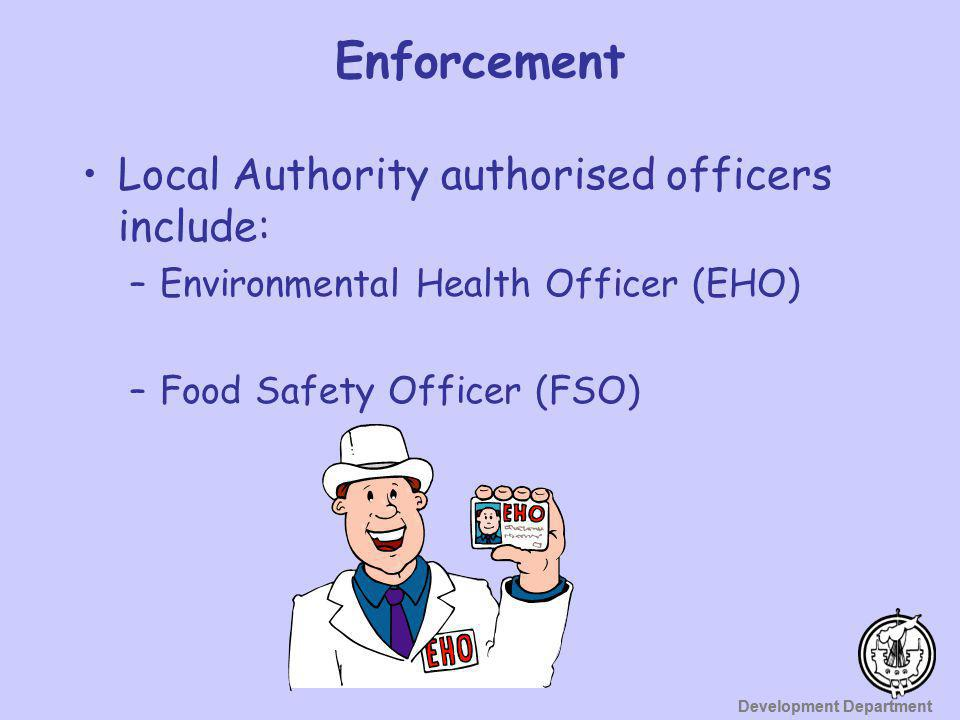 Development Department Sale of local produce Check that supplier is registered with Environmental Health Registration – free of charge Insurance for product and 3 rd party liability?