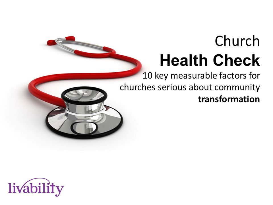 Church health check tool 10 PRESENCE VISION ROOTS FINANCE IMPACT PARTNERSHIP ADAPTABILITY OWNERSHIP LEADERSHIP HEART0