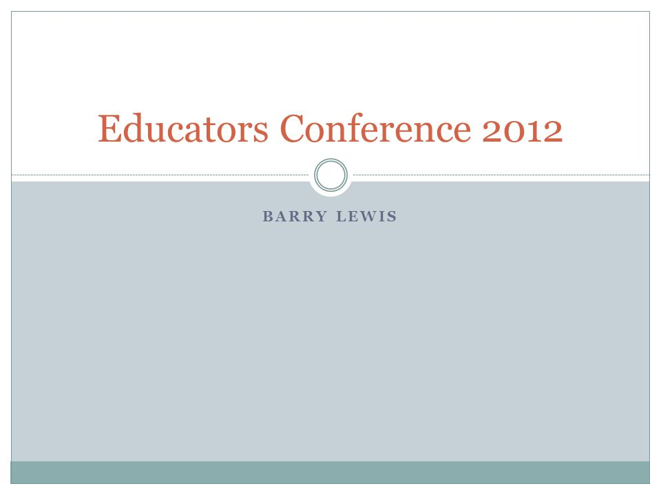 BARRY LEWIS Educators Conference 2012