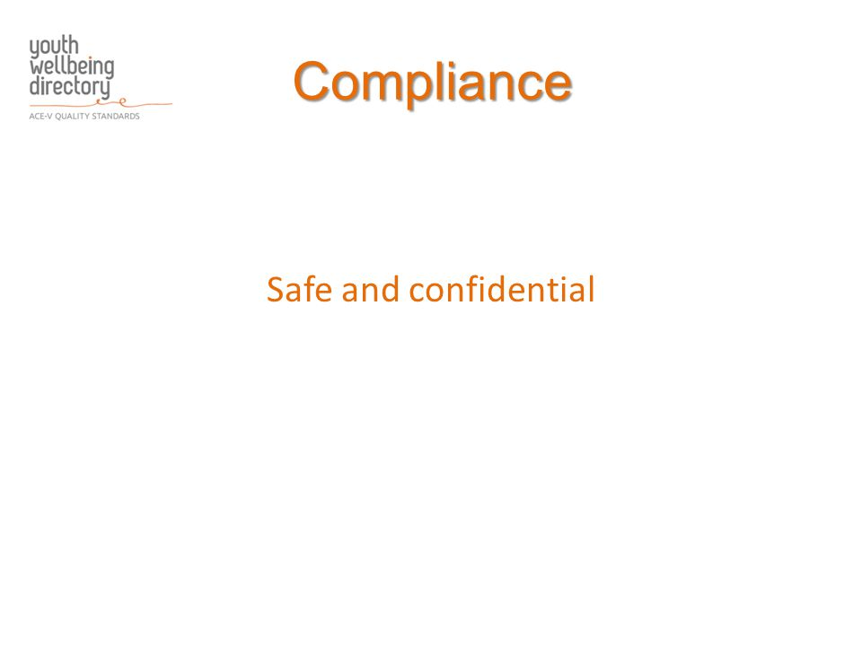 Compliance Safe and confidential