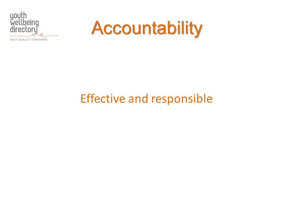 Accountability Effective and responsible