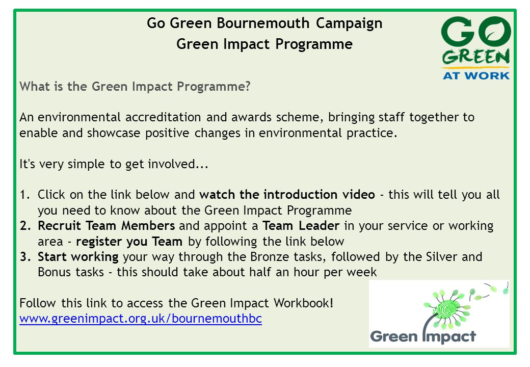 Go Green Bournemouth Campaign Green Impact Programme What is the Green Impact Programme.