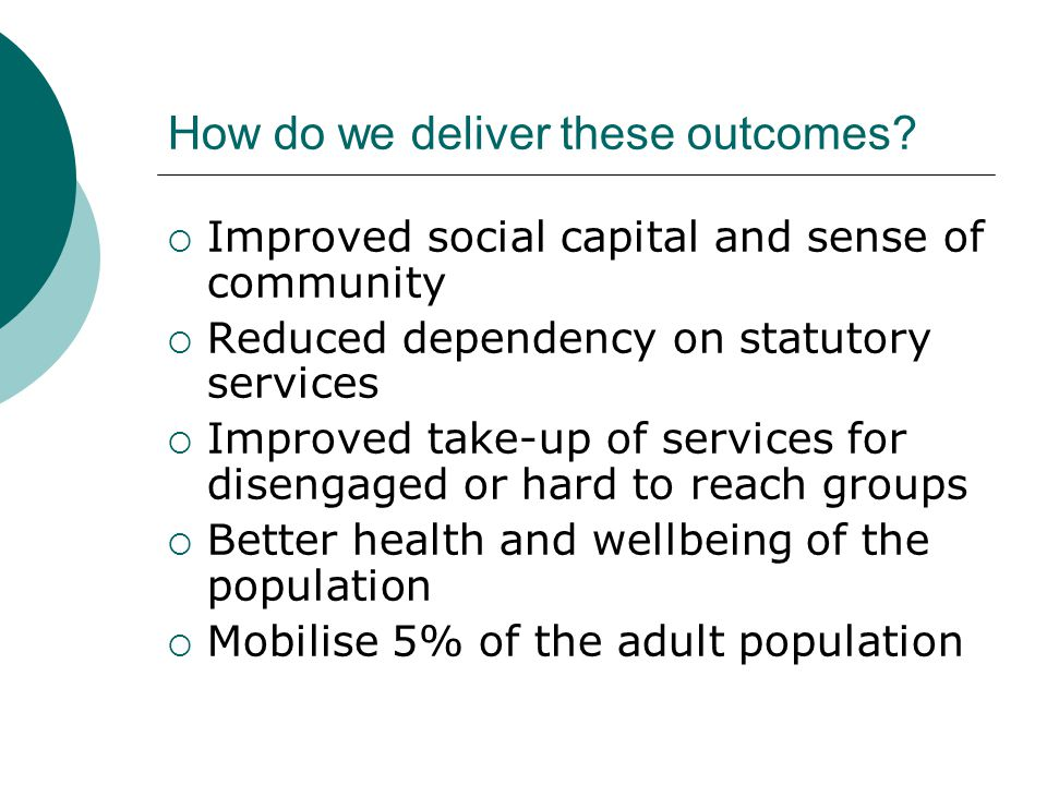 How do we deliver these outcomes.