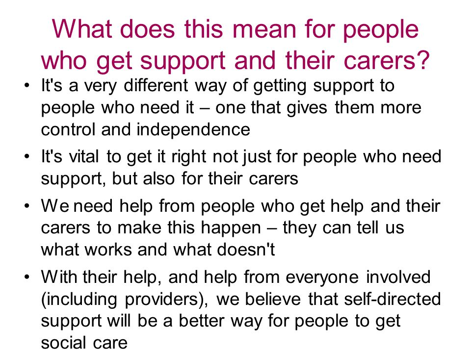 What does this mean for people who get support and their carers.