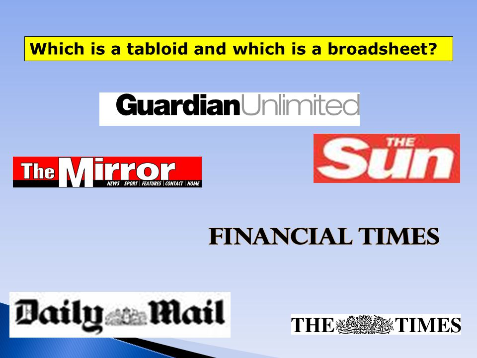 Which is a tabloid and which is a broadsheet?