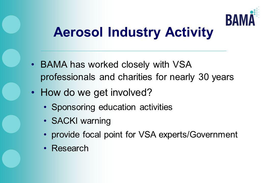 Aerosol Industry Activity BAMA has worked closely with VSA professionals and charities for nearly 30 years How do we get involved.