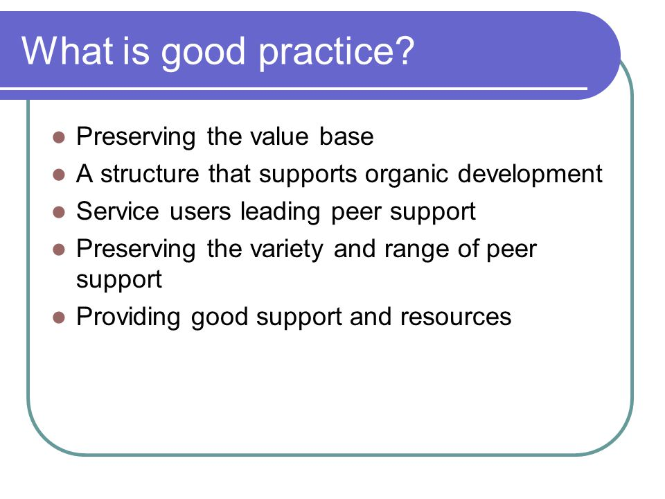 What is good practice.