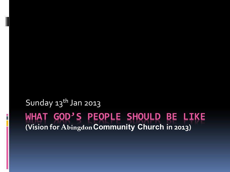Sunday 13 th Jan 2013