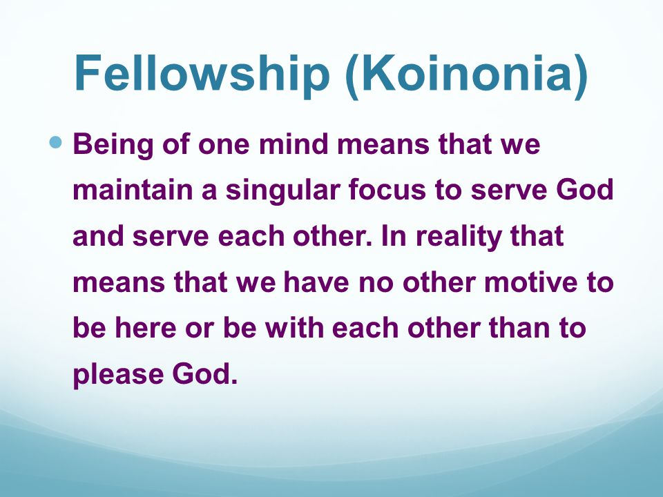 Sharing Meals Fellowship is what goes on while we're eating together.