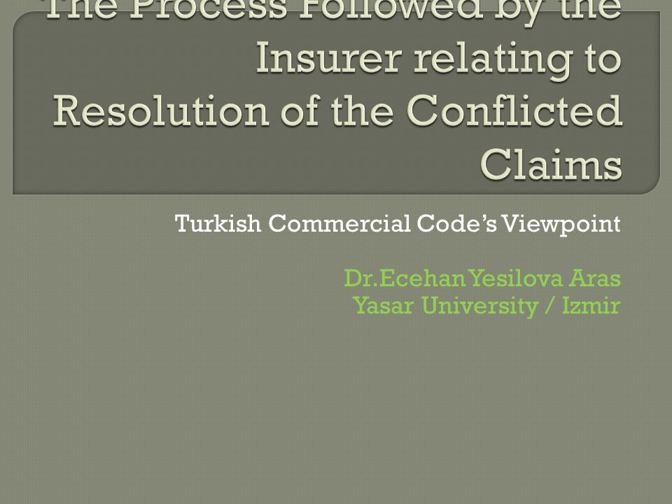 Turkish Commercial Code's Viewpoint Dr.Ecehan Yesilova Aras Yasar University / Izmir