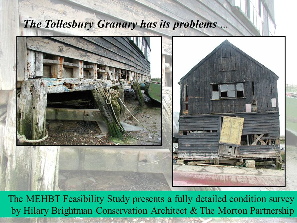 The Tollesbury Granary has its problems... The MEHBT Feasibility Study presents a fully detailed condition survey by Hilary Brightman Conservation Arc