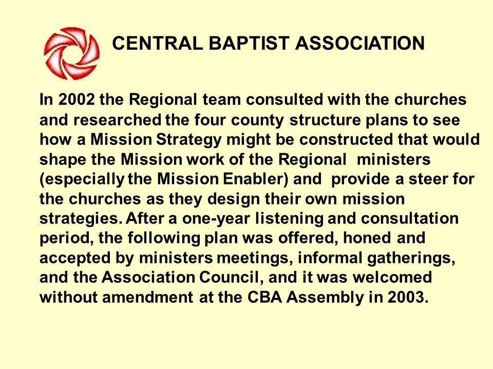 CENTRAL BAPTIST ASSOCIATION 273 church members in the 75 churches have got more involved with their local community in the three years