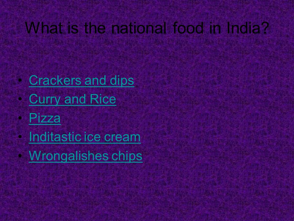 What is the national food in India.