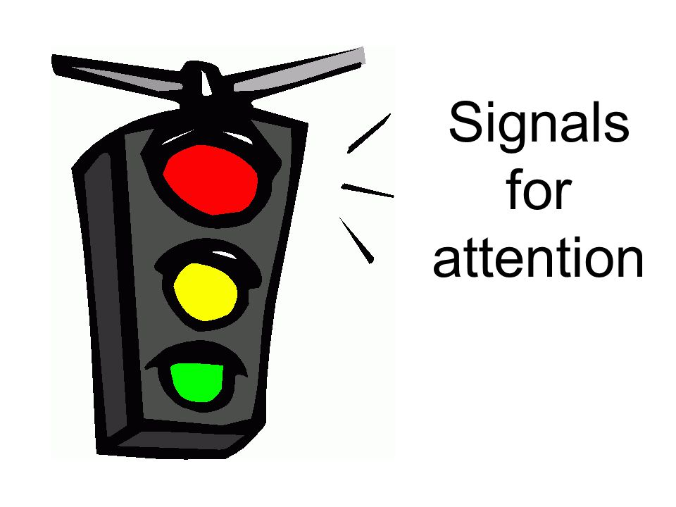 Signals for attention