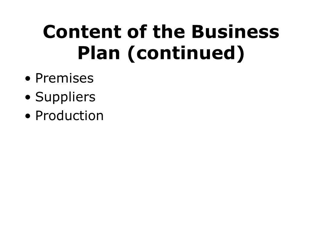 Content of the Business Plan (continued) ‏ Premises Suppliers Production