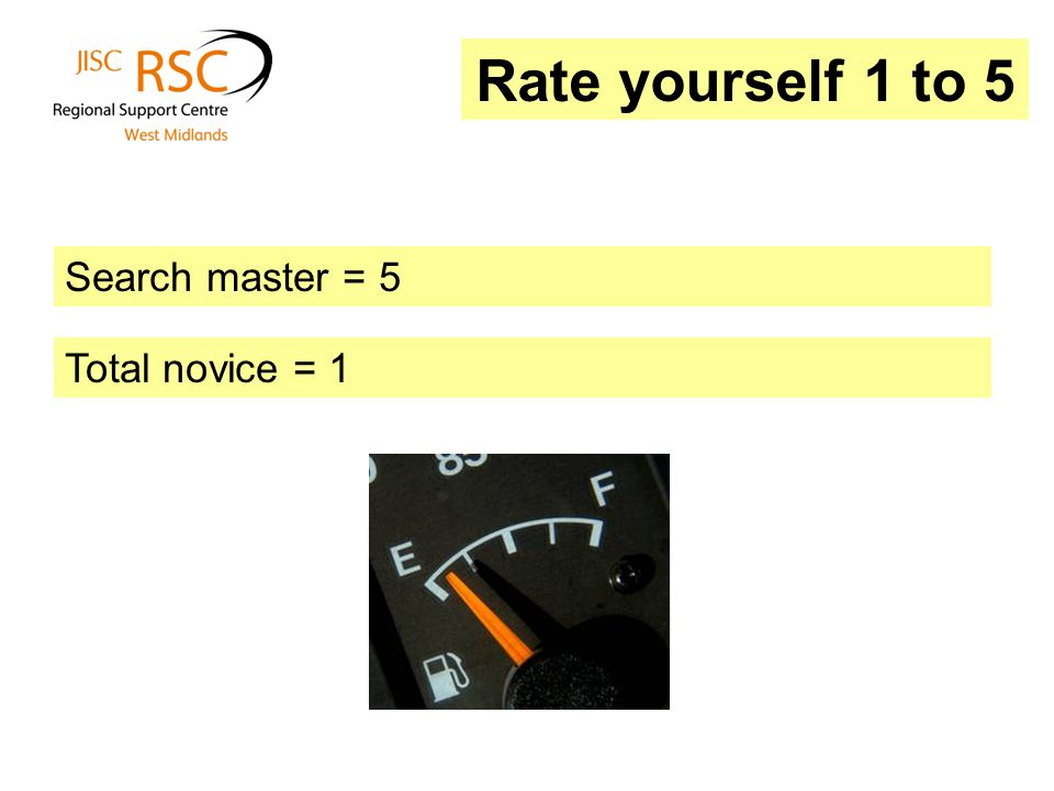 Rate yourself 1 to 5 Search master = 5 Total novice = 1