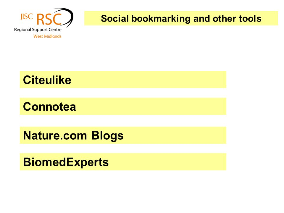 Connotea Nature.com Blogs Citeulike BiomedExperts Social bookmarking and other tools