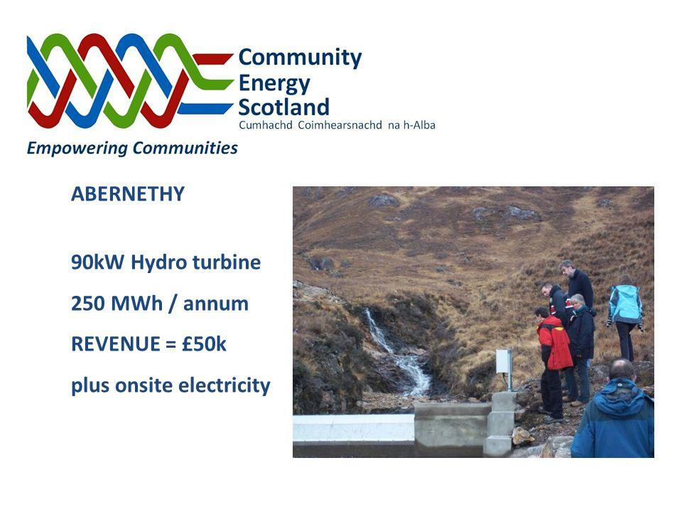 ABERNETHY 90kW Hydro turbine 250 MWh / annum REVENUE = £50k plus onsite electricity