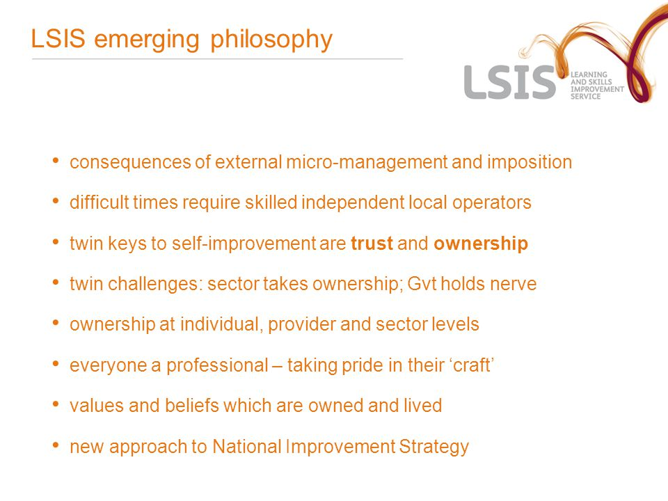 LSIS emerging philosophy consequences of external micro-management and imposition difficult times require skilled independent local operators twin key