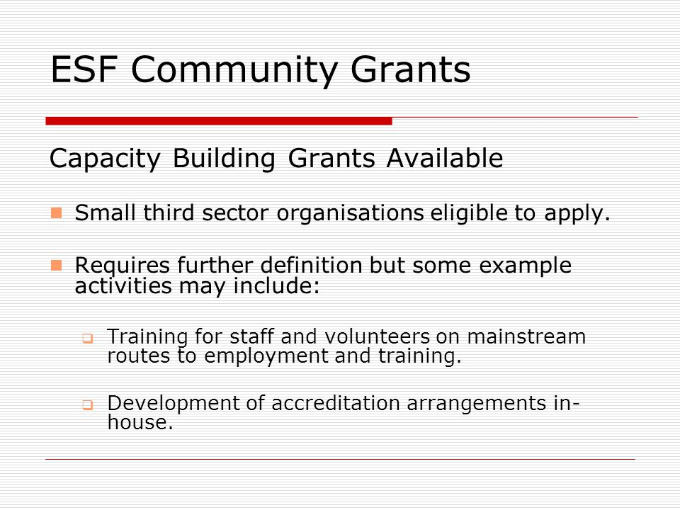 ESF Community Grants Capacity Building Grants Available  Small third sector organisations eligible to apply.