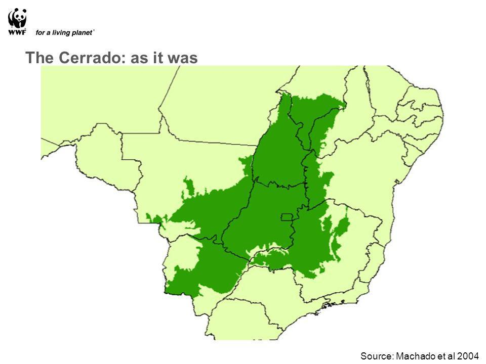 The Cerrado: as it was Source: Machado et al 2004