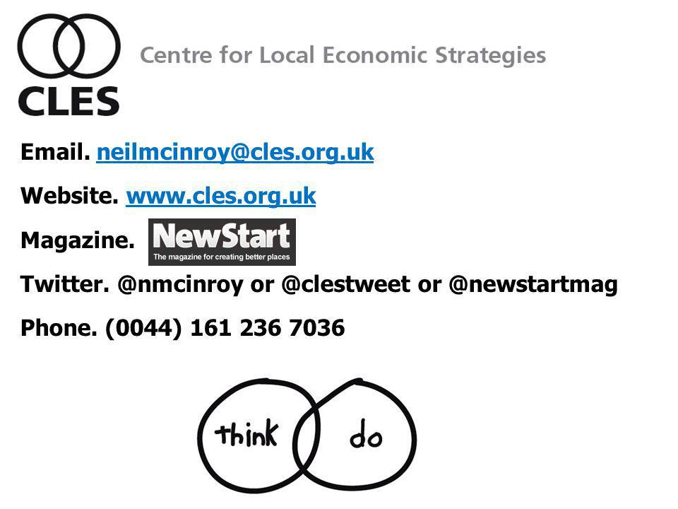 Centre for Local Economic Strategies Email. neilmcinroy@cles.org.uk Website.