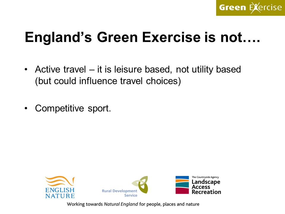 England's Green Exercise is not….