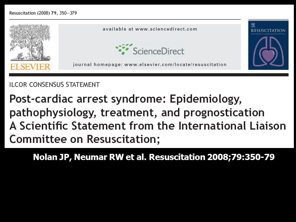 Nolan JP, Neumar RW et al. Resuscitation 2008;79:350-79