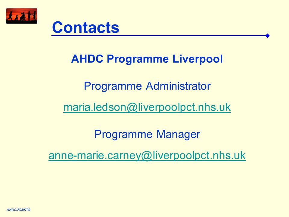 Contacts AHDC Programme Liverpool Programme Administrator maria.ledson@liverpoolpct.nhs.uk Programme Manager anne-marie.carney@liverpoolpct.nhs.uk AHDC/E030709