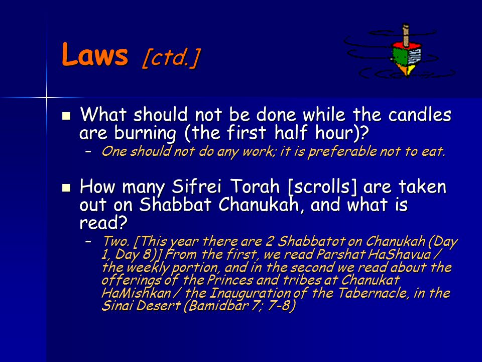 Laws [ctd.] What should not be done while the candles are burning (the first half hour).